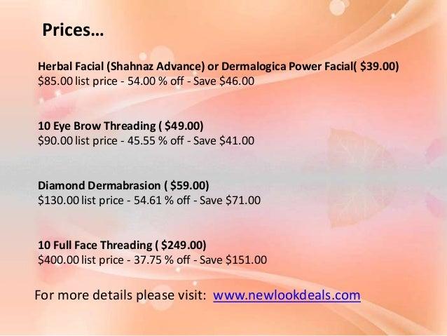 Eyebrow Threading, Dermalogica / Herbal Facial and Diamond Dermabrasi…