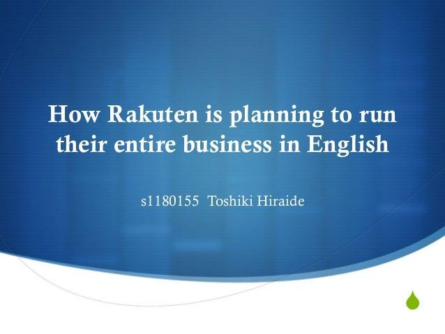 SHow Rakuten is planning to runtheir entire business in English s1180155 Toshiki Hiraide
