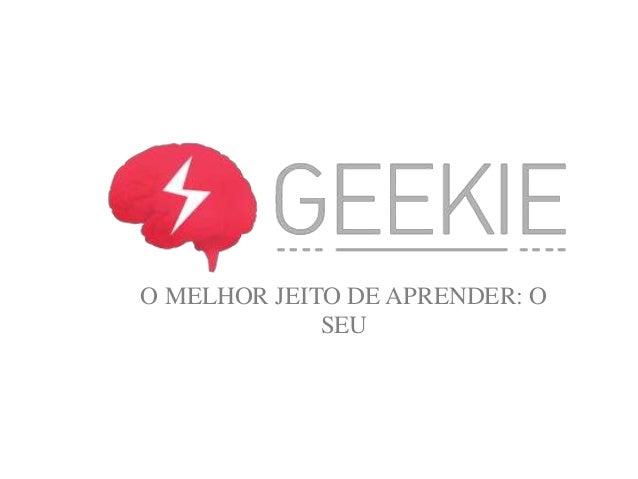 O MELHOR JEITO DE APRENDER: O SEU