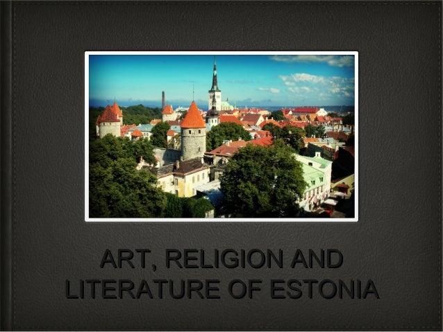 ART, RELIGION AND LITERATURE OF ESTONIA