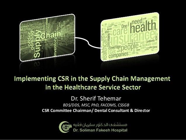 Dr. Sherif Tehemar BDS/DDS, MSC, PhD, FACOMS, CSSGB  CSR Committee Chairman/ Dental Consultant & Director