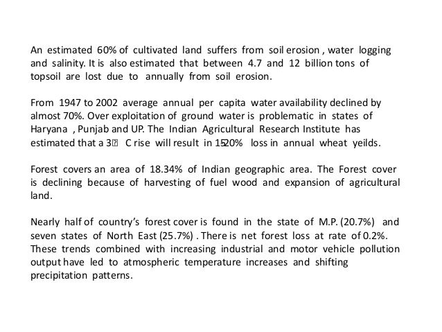 An estimated 60% of cultivated land suffers from soil erosion , water logging and salinity. It is also estimated that betw...