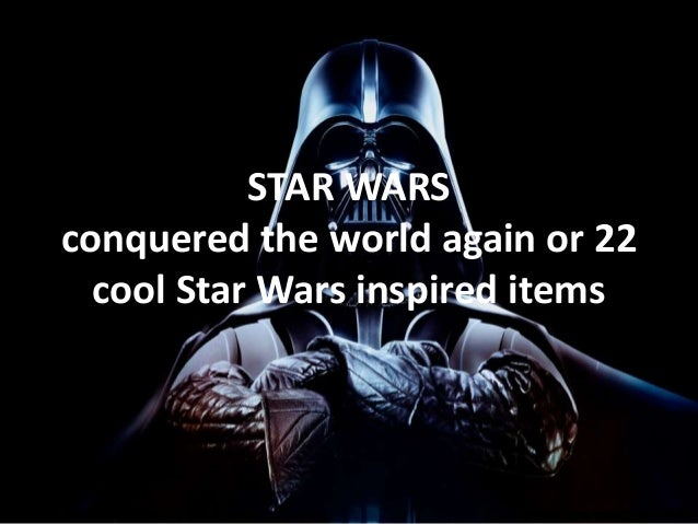 STAR WARS Conquered The World Again Or 22 Cool Star Wars Inspired Items