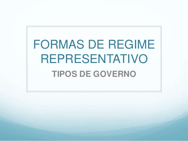 FORMAS DE REGIME REPRESENTATIVO TIPOS DE GOVERNO