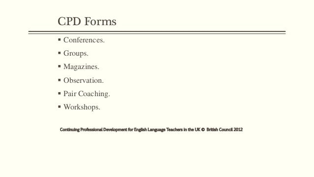 CPD Forms  guides and handbooks  webinars  Seminars (F2F and online)  News  Blogging  podcasts  publications and re...
