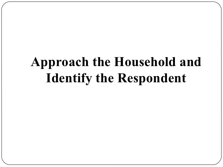 Approach the Household and Identify the Respondent