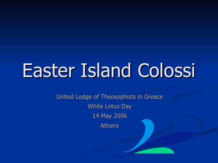 Easter Island Colossi United Lodge of Theosophists in Greece White Lotus Day 14 May 2006 Athens