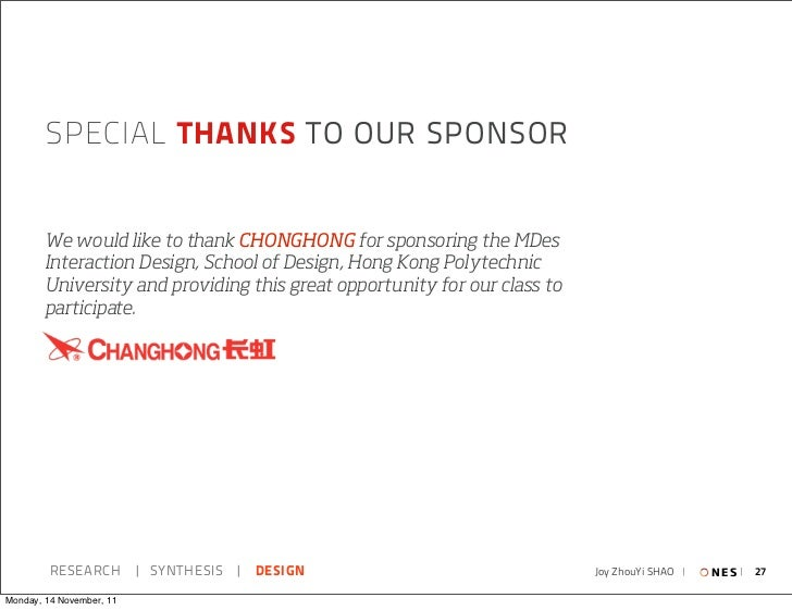 SPECIAL THANKS TO OUR SPONSOR       We would like to thank CHONGHONG for sponsoring the MDes       Interaction Design, Sch...