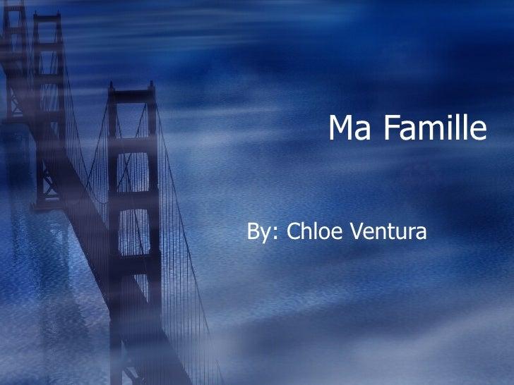 Ma Famille By: Chloe Ventura