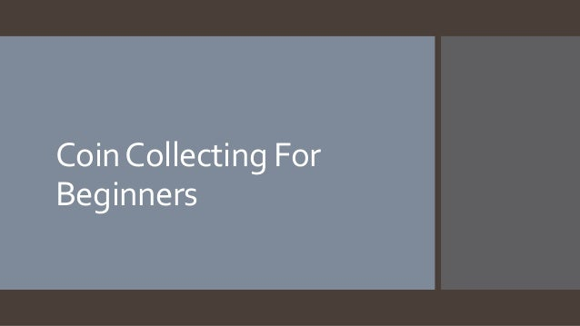 CoinCollecting For Beginners