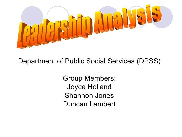 <ul><li>Department of Public Social Services (DPSS) </li></ul><ul><li>Group Members: </li></ul><ul><li>Joyce Holland </li>...