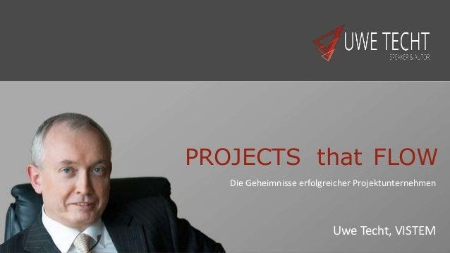 PROJECTS that FLOW Uwe Techt, VISTEM Die Geheimnisse erfolgreicher Projektunternehmen