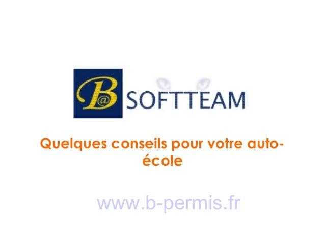 Quelques conseils pour votre auto- école www.b-permis.fr