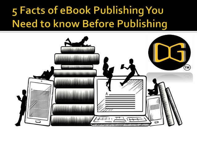  Ever since 2007 once the digital book reading devices came into scene ebook has become quite a trend in book publishing ...