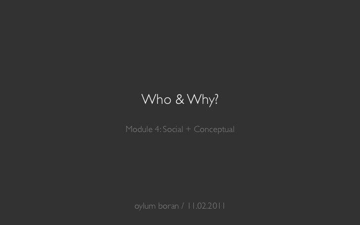 Who & Why?                 Module 4: Social + Conceptual                                               oylum boran / 1...