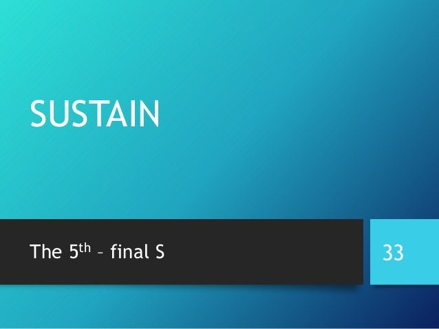 SUSTAIN The 5th – final S 33