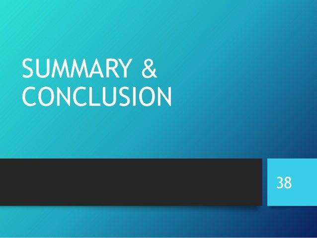SUMMARY & CONCLUSION 38