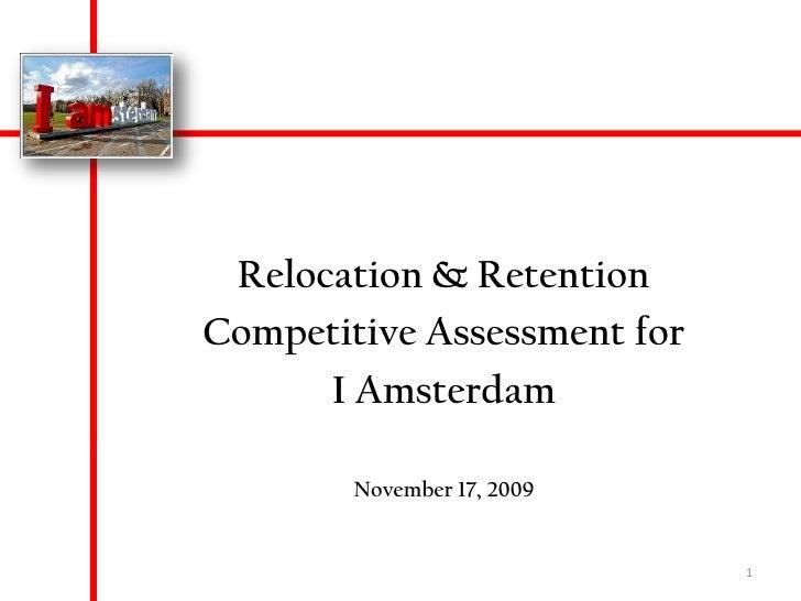 Relocation & Retention <br />Competitive Assessment for <br />I Amsterdam<br />November 17, 2009<br />1<br />