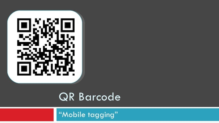 "QR Barcode "" Mobile tagging"""