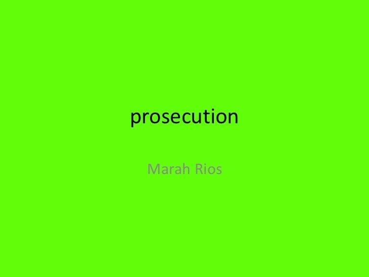 prosecution<br />Marah Rios<br />