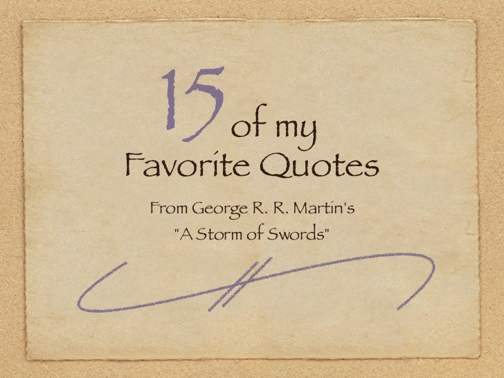 "15   of myFavorite Quotes From George R. R. Martins     ""A Storm of Swords"""