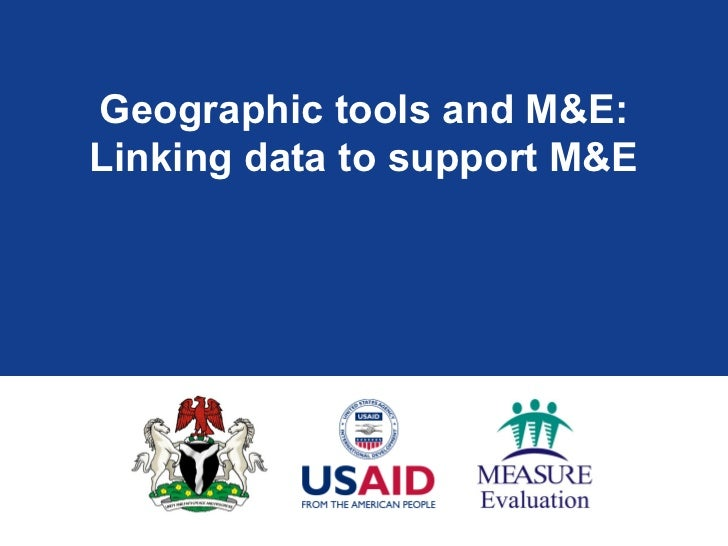 Geographic tools and M&E:Linking data to support M&E