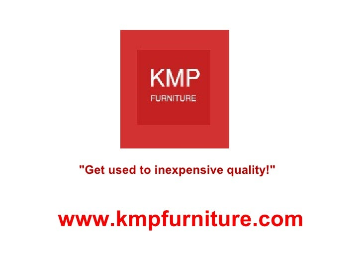 """Chair """"Get used to inexpensive quality!"""" www.kmpfurniture.com"""