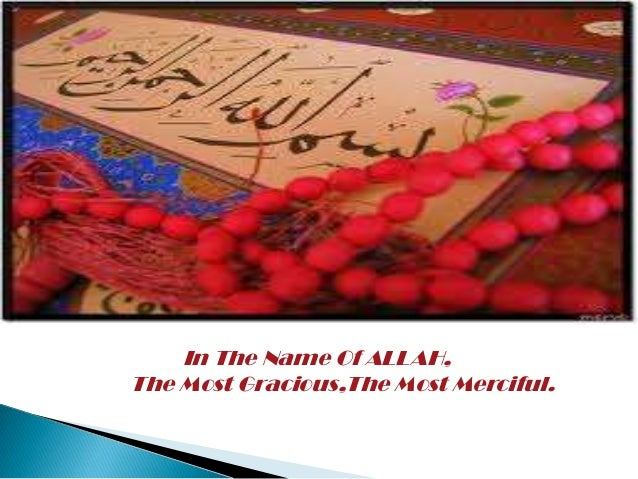 In The Name Of ALLAH, The Most Gracious,The Most Merciful.