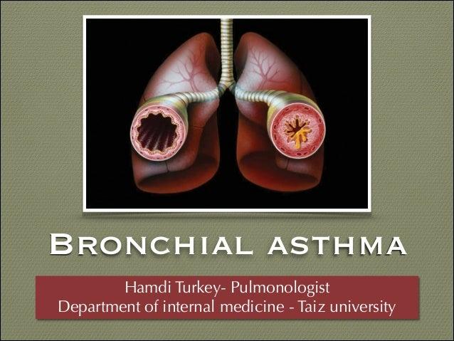 Bronchial asthma Hamdi Turkey- Pulmonologist Department of internal medicine - Taiz university