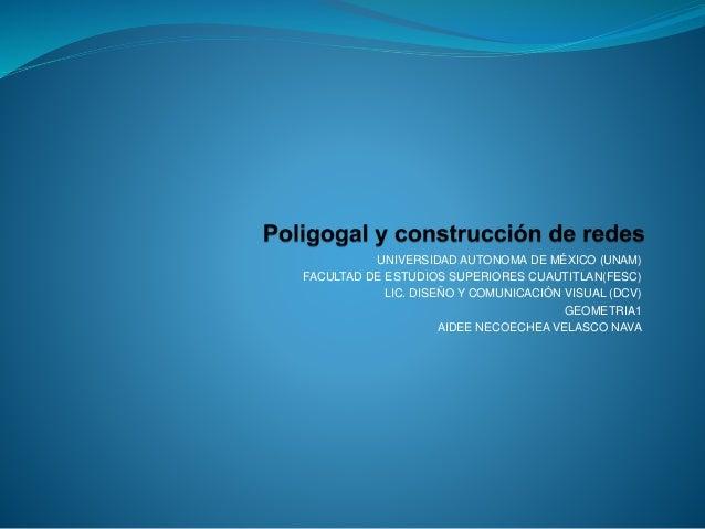 UNIVERSIDAD AUTONOMA DE MÉXICO (UNAM) FACULTAD DE ESTUDIOS SUPERIORES CUAUTITLAN(FESC) LIC. DISEÑO Y COMUNICACIÓN VISUAL (...