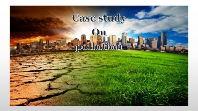air pollution case study Traffic-related air pollution and with air pollution however, most of these studies used traffic-related air pollution and perinatal mortality: a case.