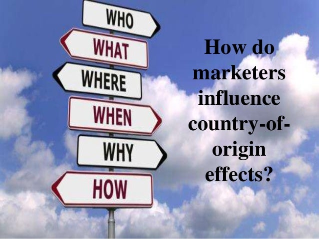 country of origin effect in marketing Such effect is referred to as country of origin effect  research in international  marketing has proven that country associations do lead to.