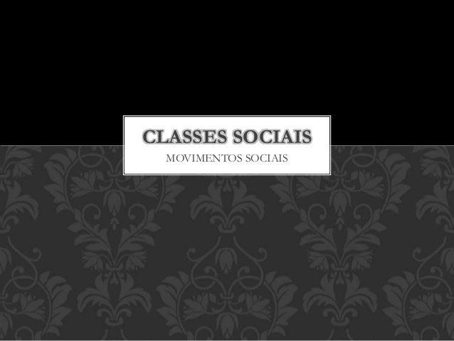 MOVIMENTOS SOCIAIS CLASSES SOCIAIS