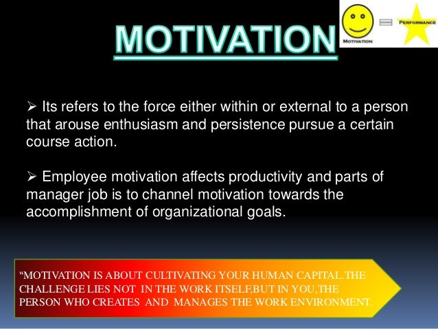 motivating in management Motivating the project team experts say that individual and team motivation is the leading factor affecting the productivity of a project team.