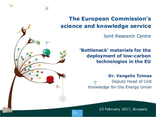 1 1 The European Commission's science and knowledge service Joint Research Centre 'Bottleneck' materials for the deploymen...