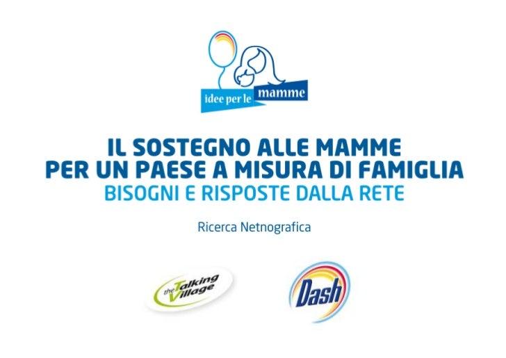 """Netnografica """"Il sostegno alle mamme e alle famiglie - bisogni e risposte dalla Rete"""""""