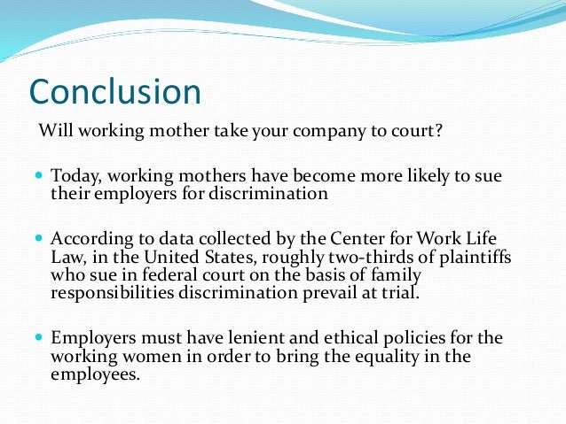 will working mothers take your company to court 17 conclusion will working mother