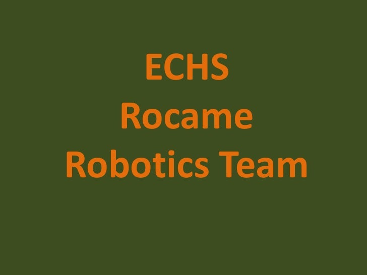 ECHS  RocameRobotics Team