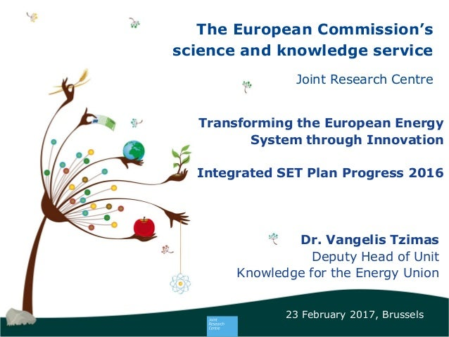 The European Commission's science and knowledge service Joint Research Centre Transforming the European Energy System thro...