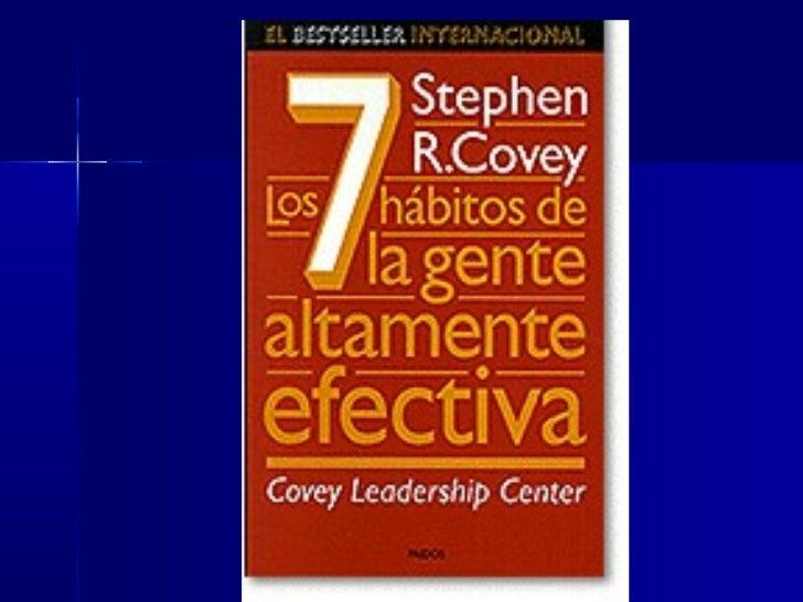 """Stephen R. Coveyo    Propone en su consagrada obra:    """"Los 7 hábitos de la gente altamente efectiva"""",     una renovada fi..."""