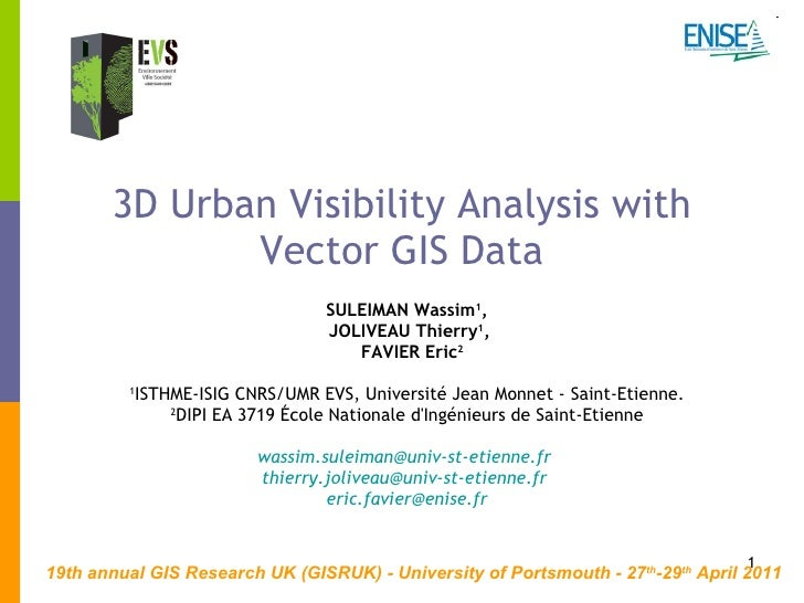 3D Urban Visibility Analysis with Vector GIS Data SULEIMAN Wassim 1 ,  JOLIVEAU Thierry 1 , FAVIER Eric 2 1 ISTHME-ISIG CN...