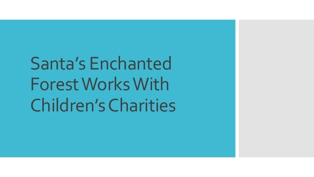 Santa's Enchanted ForestWorksWith Children'sCharities