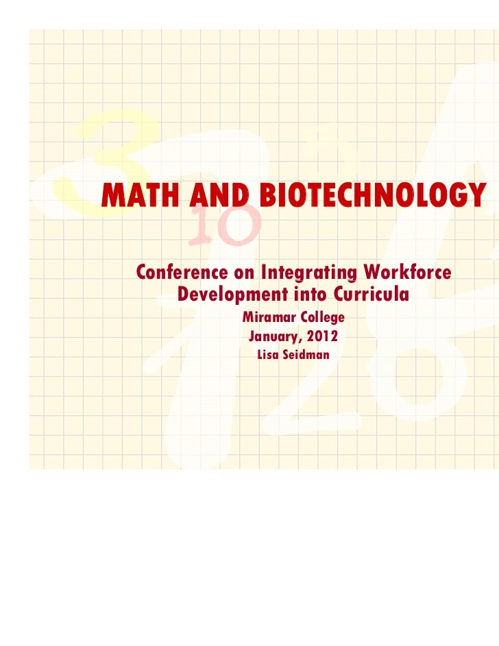 MATH AND BIOTECHNOLOGY  Conference on Integrating Workforce                    g     g      Development into Curricula    ...