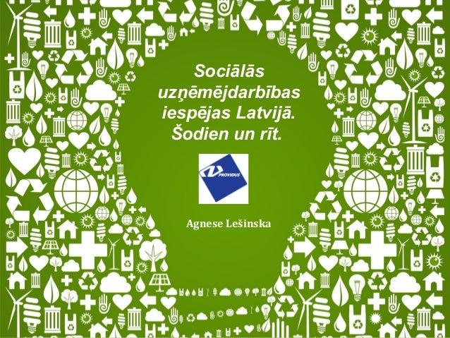 Kas ir sociālāuzņēmējdarbību?   Agnese Lešinska