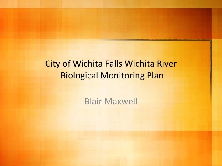 City of Wichita Falls Wichita River  Biological Monitoring Plan Blair Maxwell