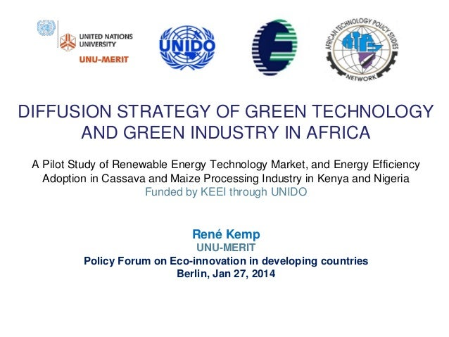 DIFFUSION STRATEGY OF GREEN TECHNOLOGY AND GREEN INDUSTRY IN AFRICA A Pilot Study of Renewable Energy Technology Market, a...