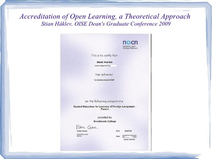Accreditation of Open Learning, a Theoretical Approach  Stian Håklev, OISE Dean's Graduate Conference 2009