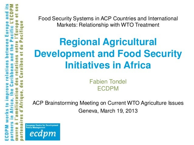 Food Security Systems in ACP Countries and International        Markets: Relationship with WTO Treatment     Regional Agri...
