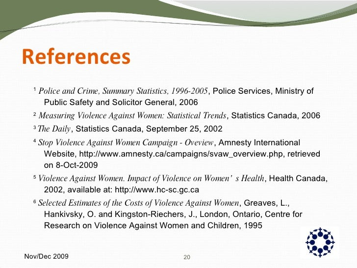 References <ul><li>1  Police and Crime, Summary Statistics, 1996-2005 , Police Services, Ministry of Public Safety and Sol...