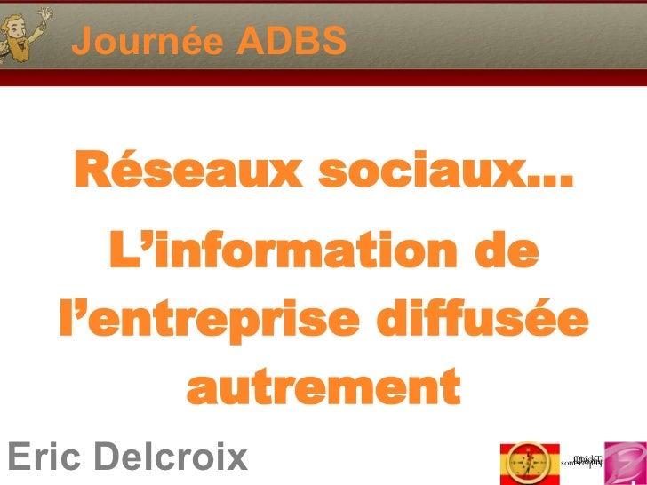 Journée ADBS Réseaux sociaux… L'information de l'entreprise  diffusée autrement
